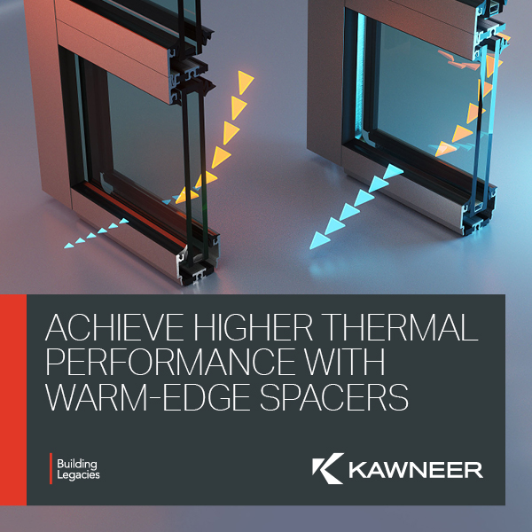 Achieve Higher Thermal Performance With Warm-Edge Spacers